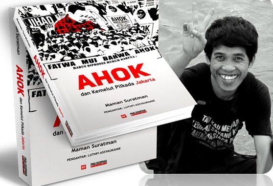 Ahok dan Kemelut Pilkada Jakarta, Buku ke-2 Maman Suratman