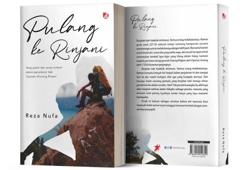 """Pulang ke Rinjani"" karya Reza Nufa Berjalan kaki tidaklah istimewa. Semua orang melakukannya. Namun pada awal 2016 sebuah mimpi tentang hamparan savana"