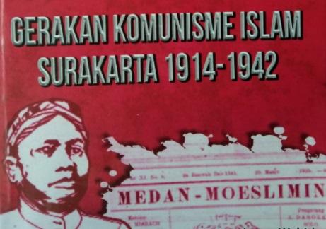Kontestasi Gerakan Komunisme Islam di Surakarta